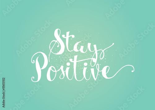 Fototapeta Stay positive inscription