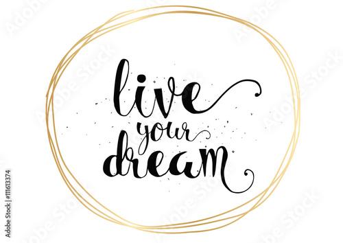 Fotografiet live your dream inscription
