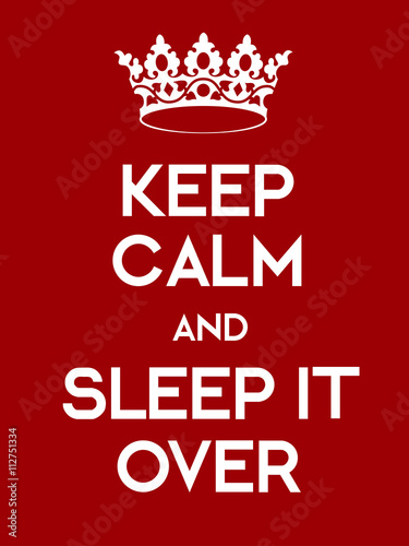 Canvas Print Keep Calm and Sleep It Over poster