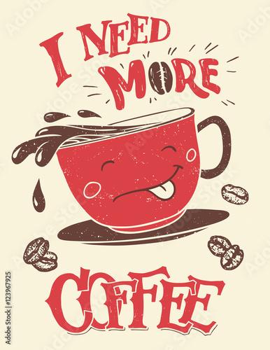 Tablou Canvas I need more coffee