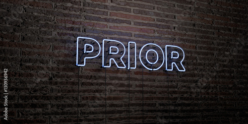 Canvas Print PRIOR -Realistic Neon Sign on Brick Wall background - 3D rendered royalty free stock image