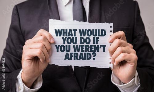 Foto What Would You Do If You Weren't Afraid?