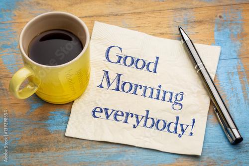 Fototapeta Good morning everybody - napkin text