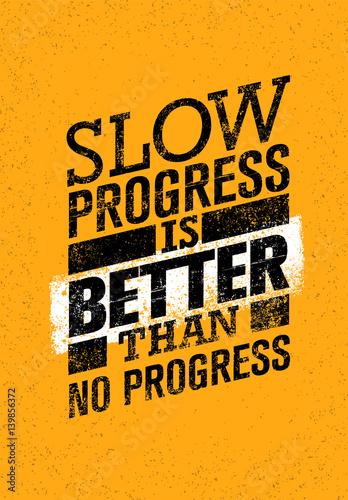 Photographie Progresser lentement est mieux que ne pas progresser du tout