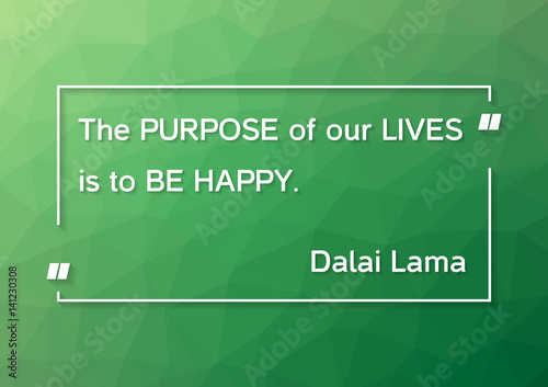 Slika na platnu Dalai Lama quote - The purpose of our lives is to be happy on green polygonal ba