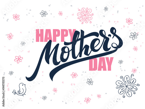 Photo vector hand lettering greetings text - mothers day with doodle flowers, bird and