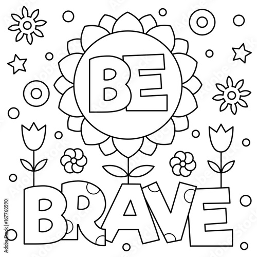 Photo Be brave. Coloring page. Vector illustration.