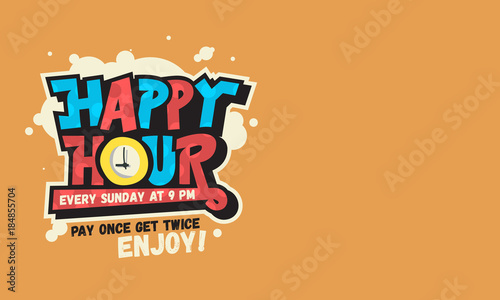 Fotografiet Happy Hour Design Funny Cool Comic Lettering Graffiti Style With A Clock Illustration Inside The O Character
