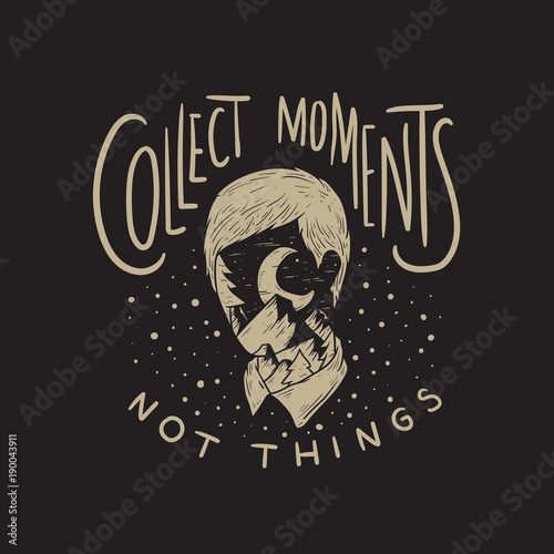 Zbieraj Moments Not Things Concept
