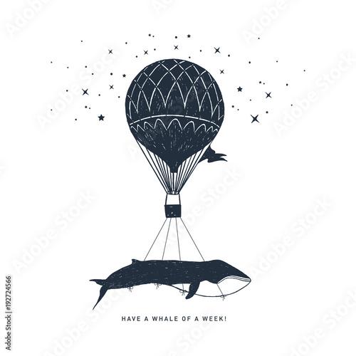 """Fototapeta premium Ręcznie rysowane odznaka podróżna z wielorybem na balonie na ogrzane powietrze teksturowanej ilustracji wektorowych i inspirujący napis """"Masz wieloryba tygodnia""""."""