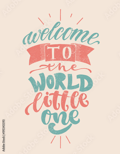 Hand drawn lettering welcome to the world for card, print, baby shower, decor Fotobehang