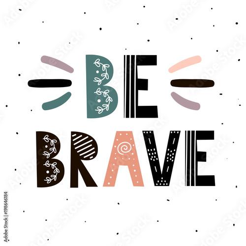 Photo Be Brave print