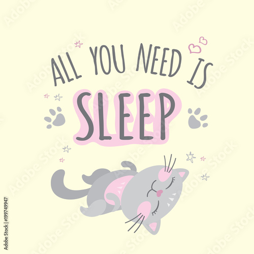 Wszystko czego potrzebujesz, to spanie- fraza, zabawny słodki kot,