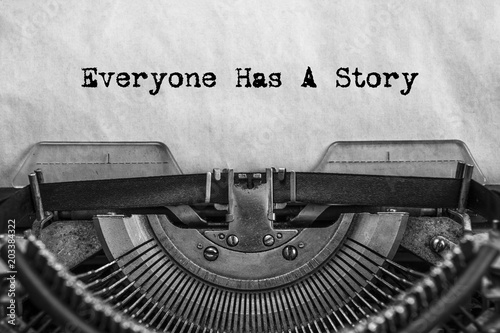 Everyone Has A Story, typed words on a vintage typewriter. old paper. close-up. my history