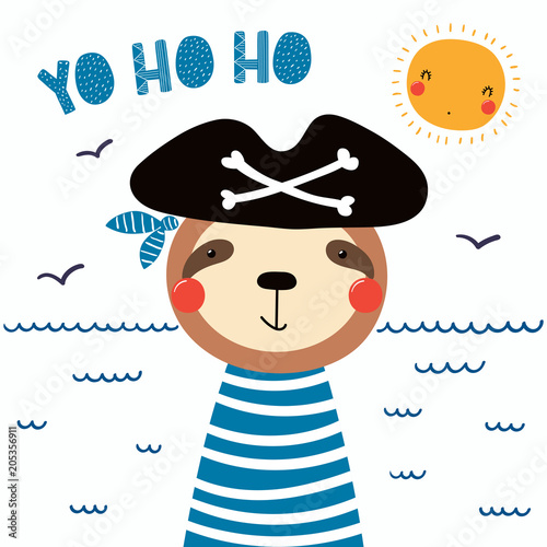 Obraz na płótnie Hand drawn vector illustration of a cute funny sloth pirate in a tricorn hat, with lettering quote Yo ho ho