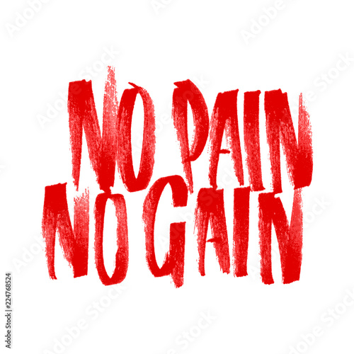 NO PAIN NO GAIN. Fitness motivational quote. Vector grunge text Fototapeta