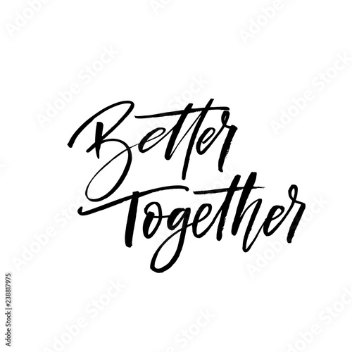 Photo Better together phrase