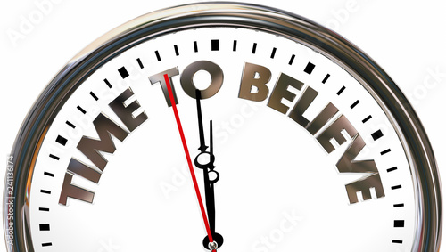 Valokuva Time to Believe Have Faith Clock Words 3d Illustration