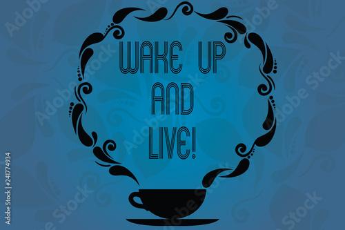 Fototapeta Conceptual hand writing showing Wake Up And Live