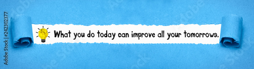 Slika na platnu What you do today can improve all your tomorrows.