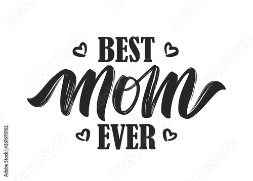 Valokuva Hand drawn lettering composition of Best Mom Ever isolated on white background