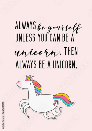 Fotografia Always be yourself, unless you can be a unicorn
