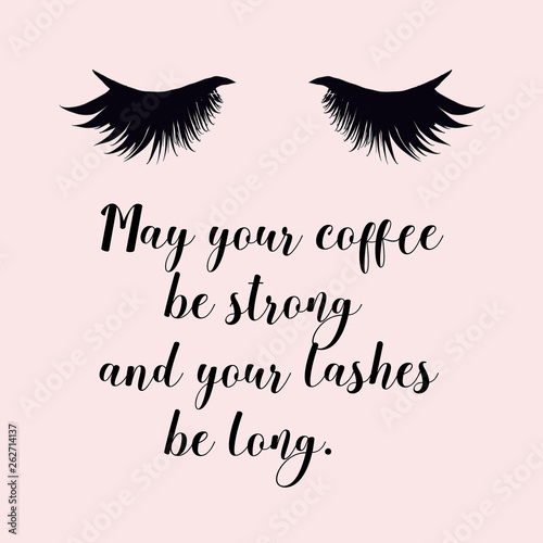 Slika na platnu May your coffee be strong and your lashes be long