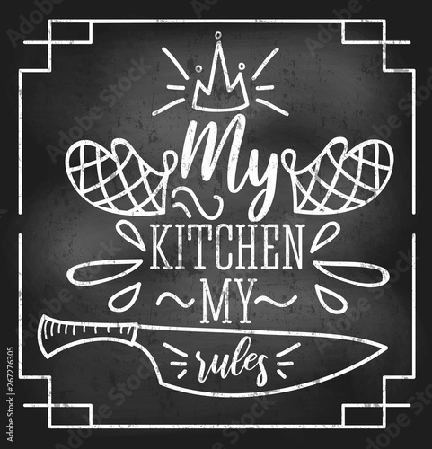 Fototapeta My kitchen my rules inspirational retro card with grunge and chalk effect