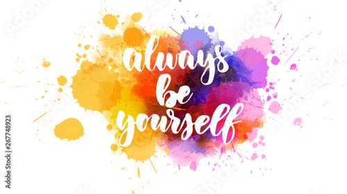 Fotografia Always be youself inspirational lettering