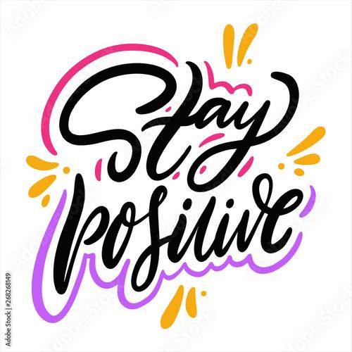 Fotografie, Obraz Stay Positive