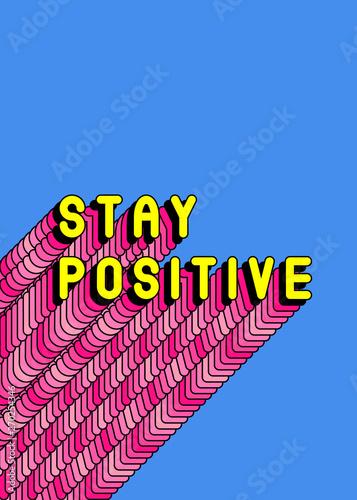 """Obraz na plátně """"Stay Positive"""" text slogan poster"""