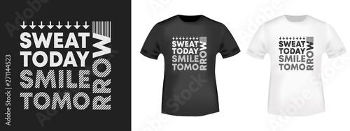 Slika na platnu Sweat today smile tomorrow t-shirt print for t shirts applique, fashion slogan,