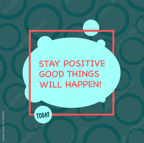 Fotografie, Obraz Text sign showing Stay Positive Good Things Will Happen