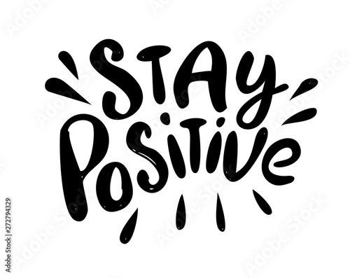 Fotografie, Obraz Stay positive - hand drawn text