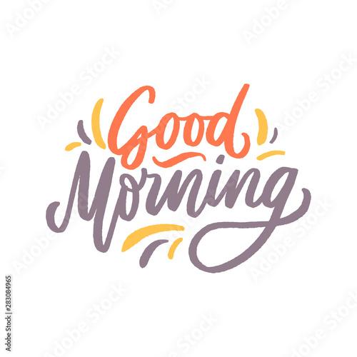 Valokuvatapetti Hand drawn lettering phrase good morning for print, photo overlay, decor