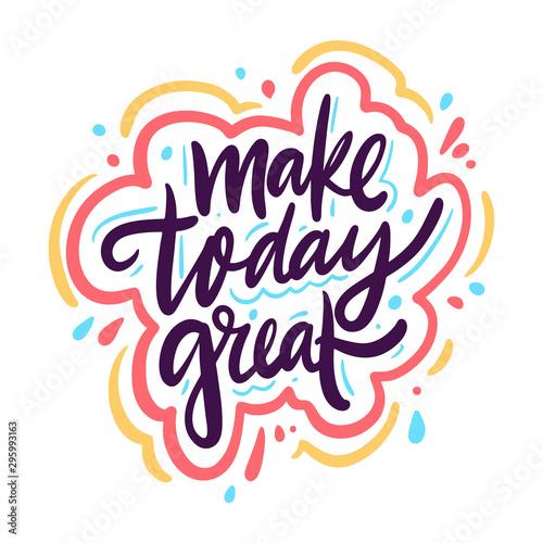 Fotografia Make today great