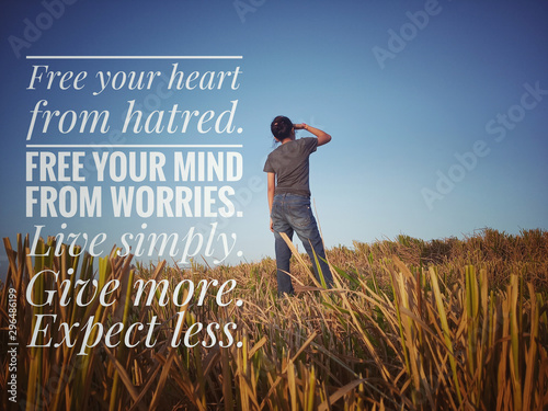 Wallpaper Mural Inspirational motivational quote - Free your heart from hatred, free your mind from worries, live simply, give more, expect less
