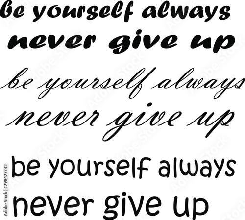 Fotografia be yourself always never give up