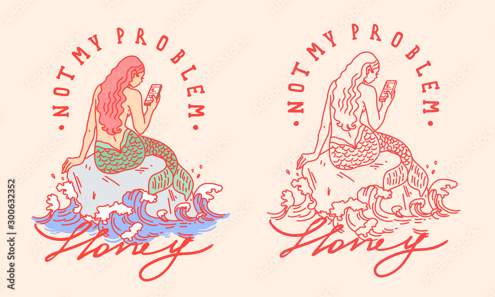 Not my problem slogan with mermaid with phone illustration <span>plik: #300632352 | autor: NKTN</span>