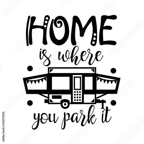 Home is where you park it Fototapeta