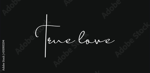 Obraz na plátně Biblical black banner background with white vector silhouette lettering True love with cross of Jesus Christ