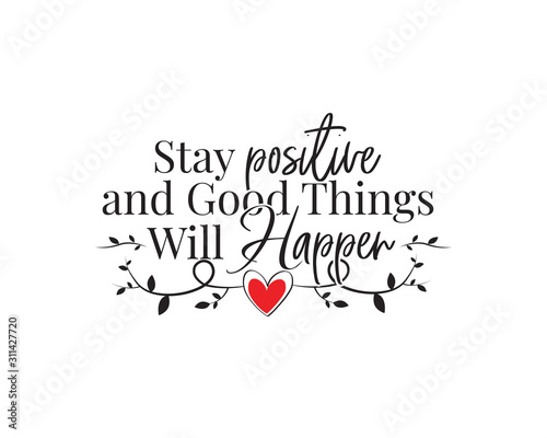 Obraz na plátně Stay positive and good things will happen, vector