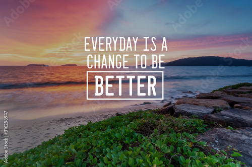 Fototapeta Motivational and inspirational quotes - Everyday is a chance to be better