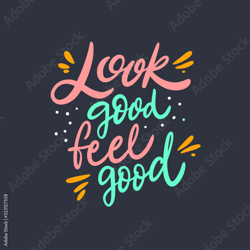 Canvastavla Look Good Feel Good