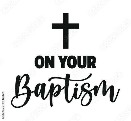 Obraz na plátne On your Baptism