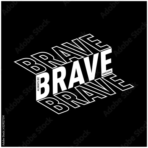 Canvas Print be brave typography t shirt graphic design cool - Vector