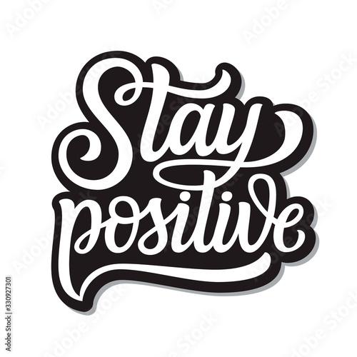 Obraz na plátně Stay positive lettering