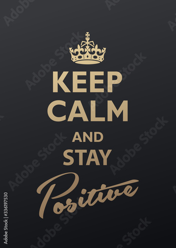 фотография Keep Calm and Stay Positive quotation. Golden version