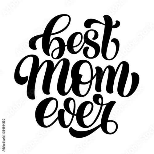 Canvas-taulu Best mom ever hand lettering, brush calligraphy isolated on white background