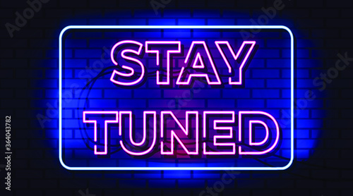 Photographie Stay tuned neon sign, neon symbol